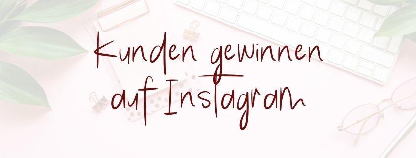 Kunden gewinnen auf Instagram