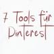 7 unverzichtbare Pinterest Tools