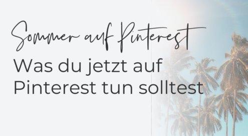 Sommer, Sonne, Sommerloch: Deine Reichweite auf Pinterest sinkt und du weißt nicht, was du tun sollst? Entdecke meine 8 Tipps, um die Sommerzeit zu nutzen.