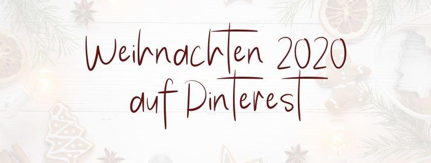 Weihnachten startet 2020 auf Pinterest so früh wie nie. Stelle sicher, dass du jetzt den richtigen Content pinnst.