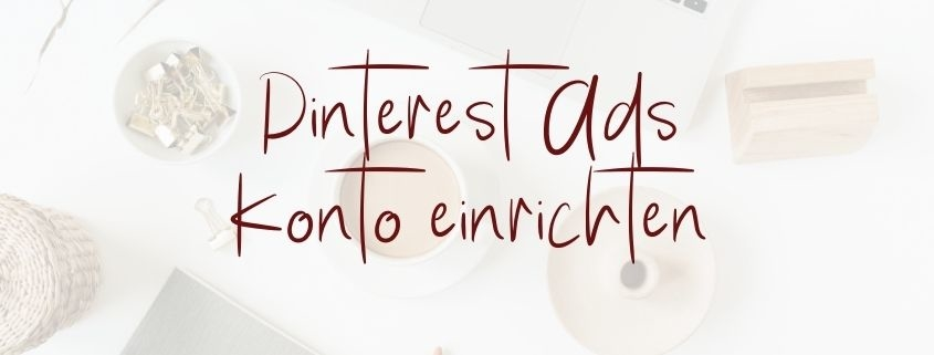 Pinterest Ads einrichten