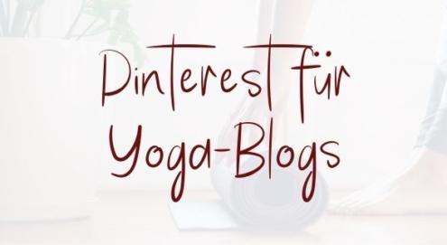 Yoga ist beliebt wie nie. Die Yoga-Bloggerin Elena gibt einen Einblick wie die Reichweite ihres Blogs dank Pinterest explodiert ist.